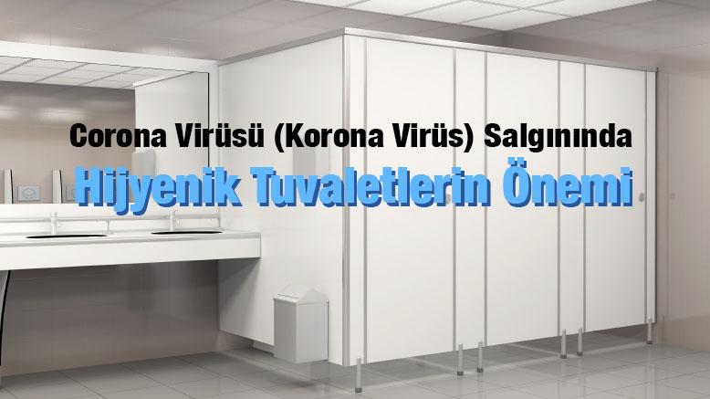 Corona Virüsü (Korona Virüs) Salgınında Hijyenik Tuvaletlerin Önemi